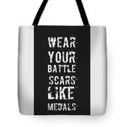 Battle Scars - For Men Tote Bag
