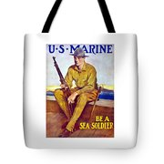 Be A Sea Soldier - Us Marine Tote Bag