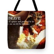 Be Brave Quote Tote Bag