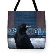 Be Crow Tote Bag