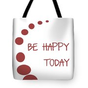 Be Happy Today In Red Tote Bag by Georgia Fowler
