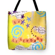 Be Legendary #2 Tote Bag