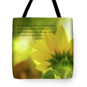 Be Like The Sunflower Tote Bag