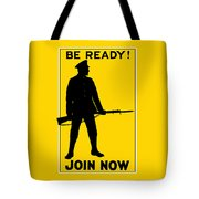 Be Ready - Join Now Tote Bag