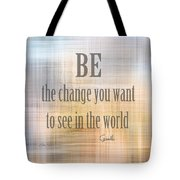 Be The Change - Art With Quote Tote Bag
