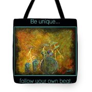 Be Unique...follow Your Own Beat Tote Bag