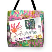 Be Who You Are Tote Bag