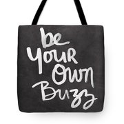 Be Your Own Buzz Black White- Art By Linda Woods Tote Bag