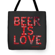 Beer Is Love Tote Bag
