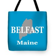 Belfast Maine State City And Town Pride  Tote Bag