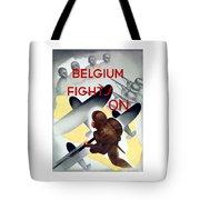 Belgium Fights On - Ww2 Tote Bag