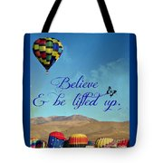 Believe And Be Lifted Up Tote Bag