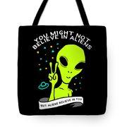 Believe In Aliens Gift Tote Bag