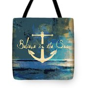 Believe In The Sea Anchor Tote Bag