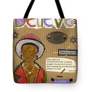Believe Me Tote Bag