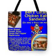 Ben's Catalina Chicken Kabob Sandwich Recipe Tote Bag