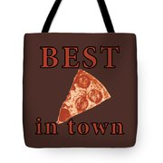 Best Pizza In Town Tote Bag