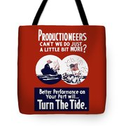 Better Performance On Your Part Will Turn The Tide - Ww2 Tote Bag