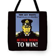 Better Work To Win - Ww2 Tote Bag