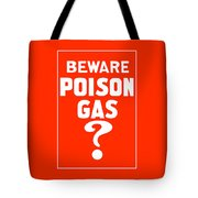Beware Poison Gas - Wwi Sign Tote Bag