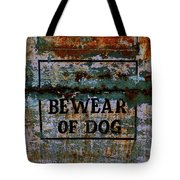Bewear Of Dog Tote Bag