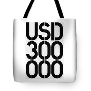 Big Money Usd 300 000 Tote Bag