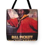 Bill Pickett (1870-1932) Tote Bag by Granger