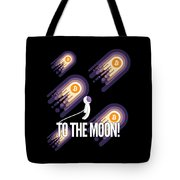 Bitcoin To The Moon Astronaut Cryptocurrency Humor Funny Space Crypto Tote Bag