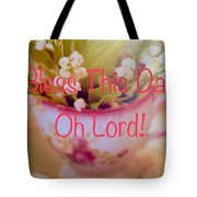 Bless This Day Oh Lord Tote Bag