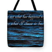 Blue Water With Inspirational Text Tote Bag