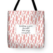 Bohemian Feathers Coral  Kindness Is Free Tote Bag
