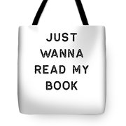Book Shirt Just Wanna Read My Dark Reading Authors Librarian Writer Gift Tote Bag