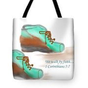 We Walk By Faith Tote Bag