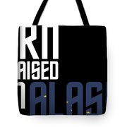 Born And Raised In Alaska Birthday Gift Nice Design Tote Bag