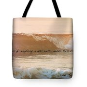 Breaking Wave Quote Tote Bag