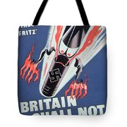 Britain Shall Not Burn Tote Bag