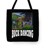 Buck Dancing T Shirt - Mountain Dancing - Porch Music Tote Bag