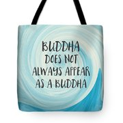 Buddha Does Not Always Appear As A Buddha-zen Art By Linda Woods Tote Bag