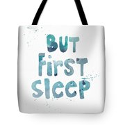 But First Sleep Tote Bag