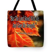 But The Lord Stood With Me Tote Bag
