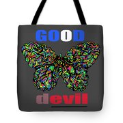 Butterfly Good And Bad  Tote Bag