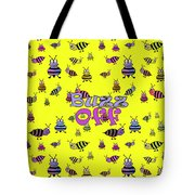 Buzz Off  - Typography Tote Bag