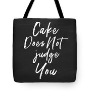 Cake Does Not Judge- Art By Linda Woods Tote Bag