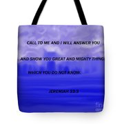 Call To Me And I Will Answer Tote Bag