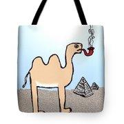 Camels Don't Smoke Pipes Tote Bag