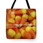 Candy Corn Quote Tote Bag