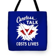 Careless Talk Costs Lives  Tote Bag by War Is Hell Store