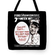 Carelessness Causes Fires Tote Bag