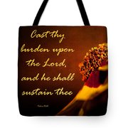 Cast Thy Burden Upon The Lord Tote Bag