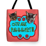 Cats Are Pur-r-r-fect Tote Bag